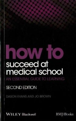 How to Succeed at Medical School: An Essential Guide to Learning (Paperback)