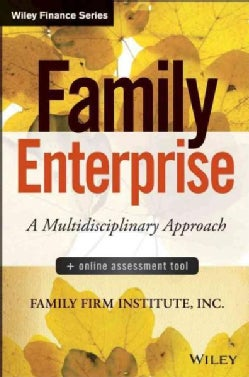Family Enterprise: Understanding Families in Business and Families of Wealth