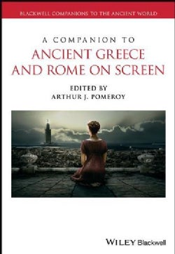 A Companion to Ancient Greece and Rome on Screen (Hardcover)