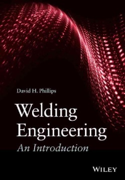 Welding Engineering: An Introduction (Hardcover)