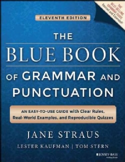 The Blue Book of Grammar and Punctuation: An Easy-to-Use Guide with Clear Rules, Real-World Examples, and Reprodu... (Paperback)