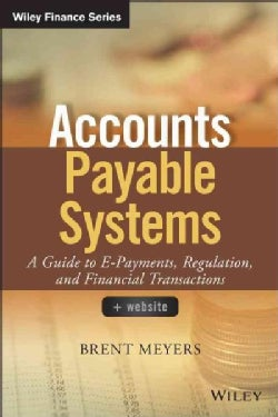 Accounts Payable Systems: A Guide to e-Payments, Regulation, and Financial Transactions