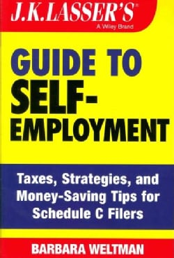J.K. Lasser's Guide to Self-Employment: Taxes, Strategies, and Money-Saving Strategies for Schedule C Filers (Paperback)