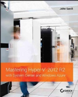 Mastering Hyper-V 2012 R2 With System Center and Windows Azure (Paperback)