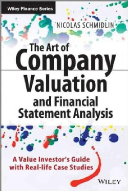 The Art of Company Valuation and Financial Statement Analysis: A Value Investor's Guide With Real-life Case Studies (Hardcover)