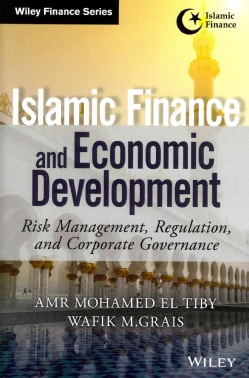 Islamic Finance and Economic Development: Risk Management, Regulation, and Corporate Governance (Hardcover)