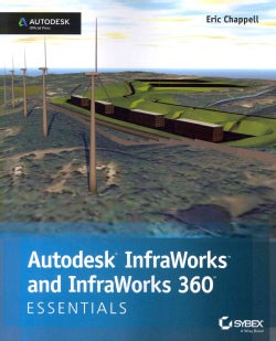 Autodesk Infraworks and Infraworks 360: Essentials (Paperback)