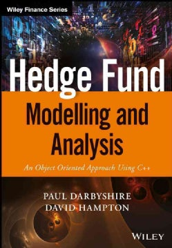 Hedge Fund Modelling and Analysis: An Object Oriented Approach Using C++ (Hardcover)