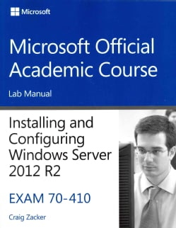 Installing and Configuring Windows Server 2012 R2: Exam 70-410 (Paperback)