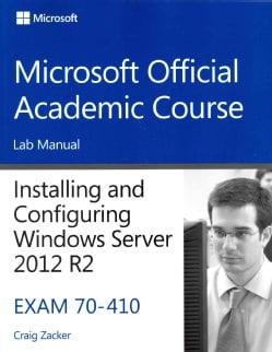 Installing and Configuring Windows Server 2012 R2: Exam 70-410 (Paperback)