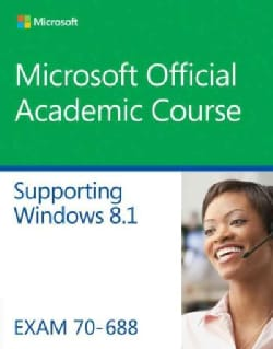 Supporting Windows 8.1: Exam 70-688 (Paperback)