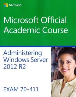 Administering Windows Server 2012 R2: Exam 70-411 (Paperback)