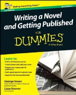 Writing a Novel and Getting Published for Dummies: Uk Edition (Paperback)