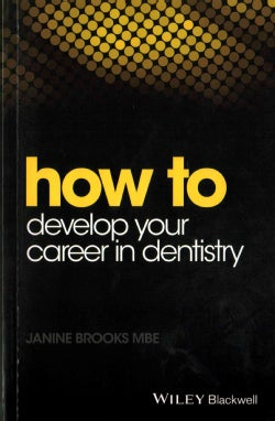 How to Develop Your Career in Dentistry (Paperback)