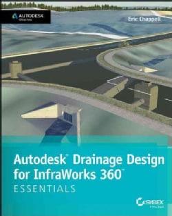 Autodesk Drainage Design for Infraworks 360: Essentials (Paperback)