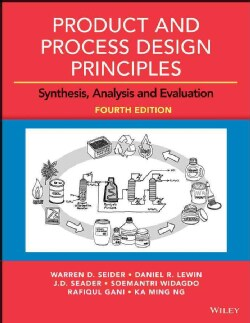 Product and Process Design Principles: Synthesis, Analysis and Design (Hardcover)