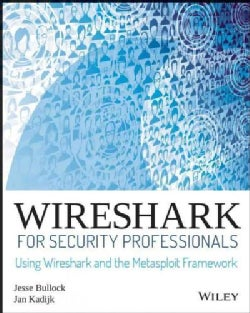 Wireshark for Security Professionals: Using Wireshark and the Metasploit Framework (Paperback)