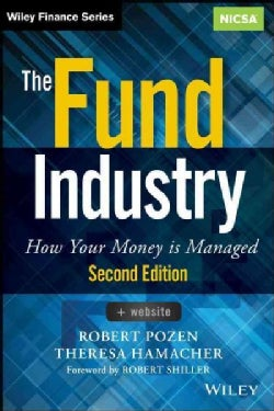 The Fund Industry: How Your Money Is Managed (Hardcover)