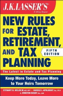 J. K. Lasser's New Rules for Estate, Retirement, and Tax Planning (Paperback)
