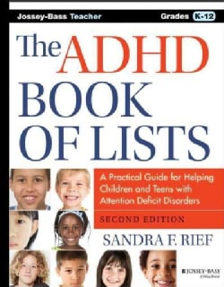 The ADHD Book of Lists: A Practical Guide for Helping Children and Teens with Attention Deficit Disorders (Paperback)