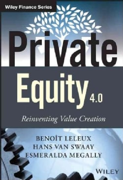 Private Equity 4.0: Reinventing Value Creation (Hardcover)