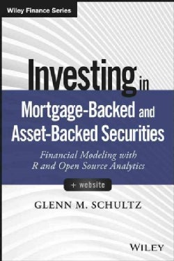 Investing in Mortgage-Backed and Asset-Backed Securities: Financial Modeling With R and Open Source Analytics + W... (Hardcover)