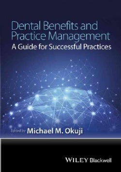 Dental Benefits and Practice Management: A Guide for Successful Practices (Paperback)