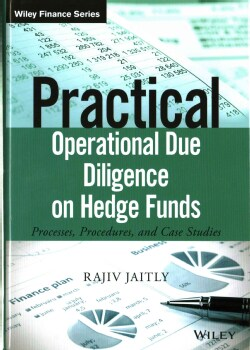 Practical Operational Due Diligence on Hedge Funds: Processes, Procedures, and Case Studies (Hardcover)