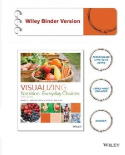 Visualizing Nutrition: Everyday Choices (Other book format)