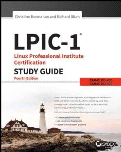 LPIC-1: Linux Professional Institute Certification Exam 101-400 and Exam 102-400 (Paperback)