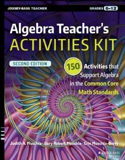 Algebra Teacher's Activities Kit, Grades 6-12: 150 Activities that Support Algebra in the Common Core Math Stand... (Paperback)