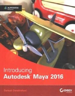 Introducing Autodesk Maya 2016 (Paperback)