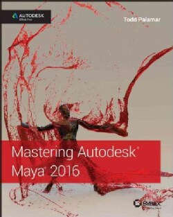 Mastering Autodesk Maya 2016 (Paperback)