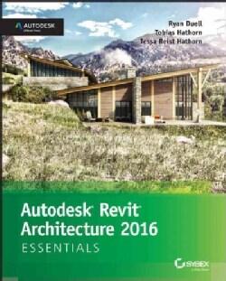 Autodesk Revit Architecture 2016 Essentials (Paperback)