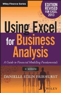 Using Excel for Business Analysis: A Guide to Financial Modelling Fundamentals (Paperback)