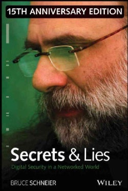 Secrets and Lies: Digital Security in a Networked World (Hardcover)