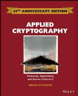 Applied Cryptography: Protocols, Algorithms and Source Code in C (Hardcover)