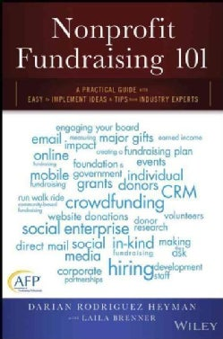 Nonprofit Fundraising 101: A Practical Guide With Easy to Implement Ideas & Tips from Industry Experts (Paperback)