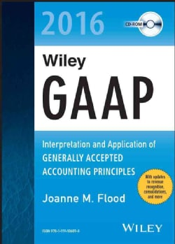 Wiley GAAP 2016: Interpretation and Application of Generally Accepted Accounting Principles (CD-ROM)