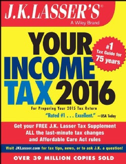J. K. Lasser's Your Income Tax 2016: For Preparing Your 2015 Tax Return (Paperback)