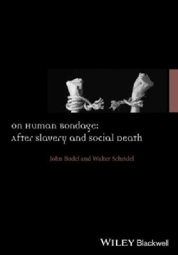 On Human Bondage: After Slavery and Social Death (Hardcover)