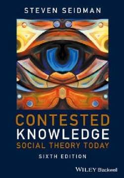 Contested Knowledge: Social Theory Today (Paperback)