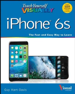 Teach Yourself Visually iPhone 6s: Covers iOS 9 and All Models of iPone 6s, 6, and 5 (Paperback)