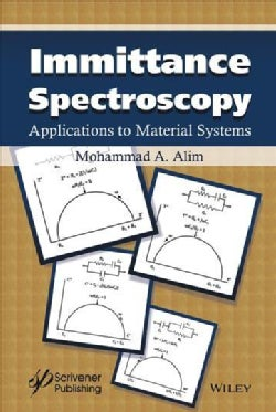 Immittance Spectroscopy: Applications to Material Systems (Hardcover)