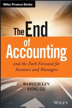 The End of Accounting and the Path Forward for Investors and Managers (Hardcover)