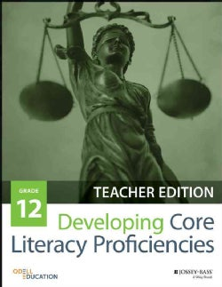 Developing Core Literacy Proficiencies, Grade 12