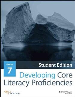 Developing Core Literacy Proficiencies, Grade 7: Student Materials (Paperback)