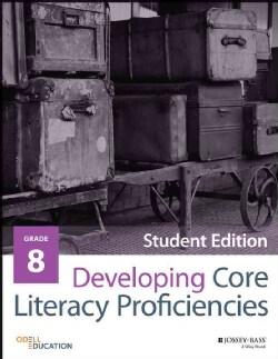 Developing Core Literacy Proficiencies, Grade 8: Student Materials (Paperback)