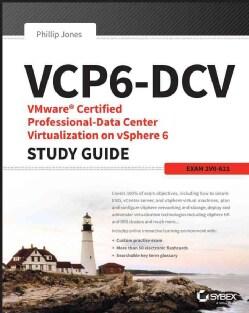 Vcp6-dcv: Vmware Certified Professional-data Center Virtualization on Vsphere 6: 2v0-621 (Paperback)