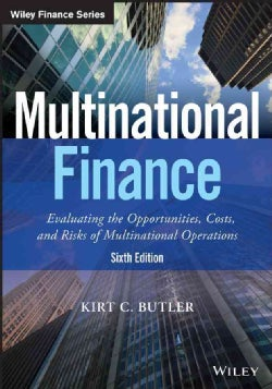 Multinational Finance: Evaluating the Opportunities, Costs, and Risks of Multinational Operations (Paperback)